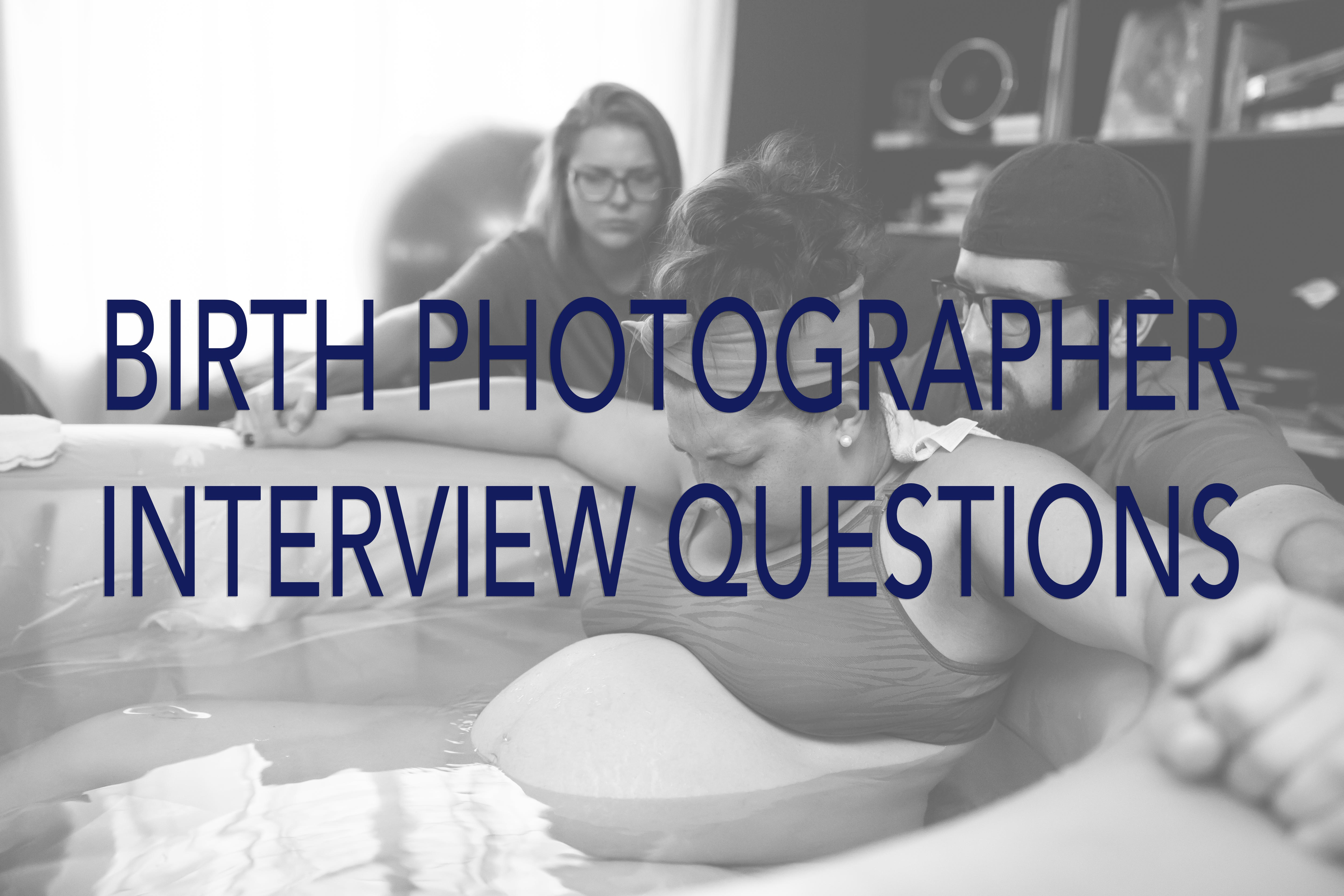 Birth Photographer Interview Questions