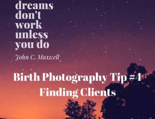 How To Get Birth Clients – Birth Photography #4